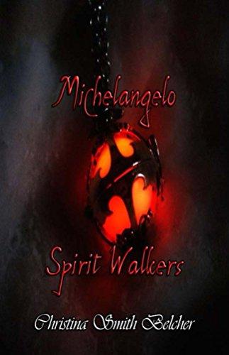 Michelangelo: Spirit Walkers by [Belcher, Christina Smith]