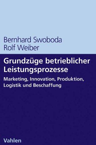 Grundzüge Betrieblicher Leistungsprozesse  Marketing Innovation Produktion Logistik Und Beschaffung