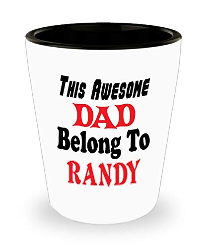 White Ceramic Shot Glass Funny Father's Day Gift For Dad - This Awesome Dad Belong To Randy - Novelty Birthday Gift For Dad/Papa,al6561]()