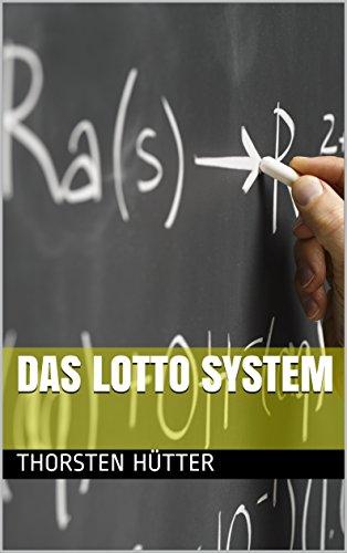 Das Lotto System: aber nicht verpetzten (German Edition)