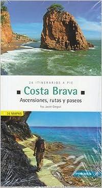 Descargar libros electrónicos gratuitos en línea COSTA BRAVA. ASCENSIONES, RUTAS Y PASEOS. 26 ITINERARIOS A PIE (Deportes De Montaña) PDF
