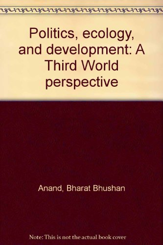 Politics, ecology, and development: A Third World perspective