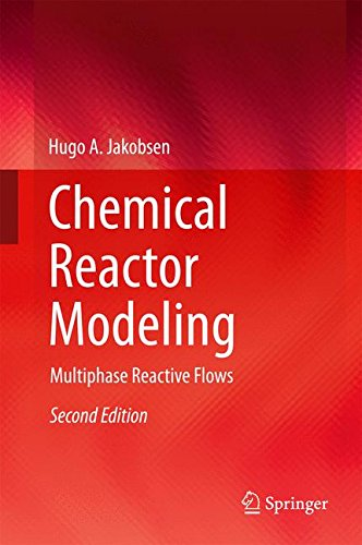 Chemical Reactor Modeling: Multiphase Reactive Flows (Models For Flow Systems And Chemical Reactors)