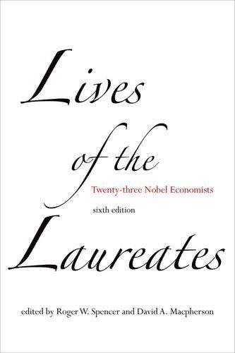 Lives of the Laureates: Twenty-three Nobel Economists (The MIT Press) (William F Sharpe)