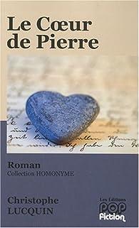 Le Coeur de Pierre par Christophe Lucquin