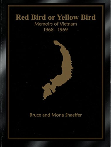 Red Bird or Yellow Bird: Memoirs of Vietnam 1968-1969