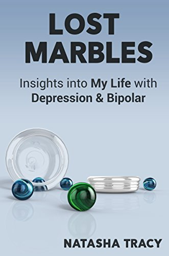(Lost Marbles: Insights into My Life with Depression & Bipolar)