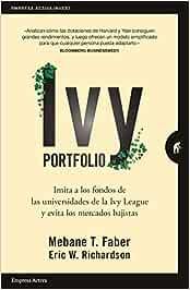 Ivy Portfolio: Imita a los fondos de las universidades de la Ivy League y evita los mercados bajistas (Empresa Activa Invest)