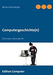 Computergeschichte(n): Die ersten Jahre des PC