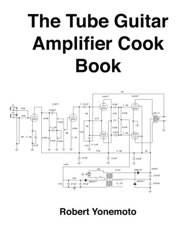 (Tube Guitar Amplifier Cook Book)