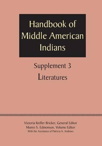 Supplement to the Handbook of Middle American Indians, Volume 3: Literatures pdf epub
