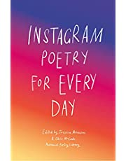 Instagram Poetry for Every Day: The Inspiration, Hilarious, and Heart-breaking Work of Instagram Poets