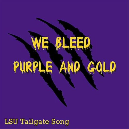 We Bleed Purple and Gold (LSU Tailgate Song)