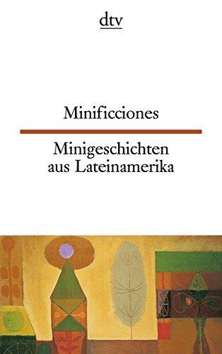 Minificciones Minigeschichten aus Lateinamerika (dtv zweisprachig)