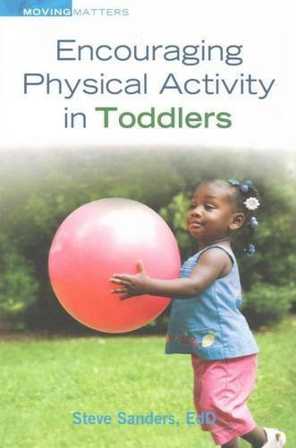 Encouraging Physical Activity in Toddlers (Moving Matters Series) by Steve Sanders (2015-10-01)