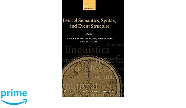 Syntax, lexical semantics, and event structure