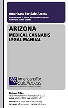 Arizona Medical Cannabis Legal Manual by [Safe Access, Americans for]