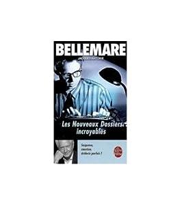 Les nouveaux dossiers incroyables, Bellemare, Pierre