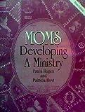 Moms, Paula Hagen and Patricia Hoyt, 0893905348