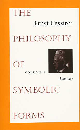 The Philosophy of Symbolic Forms, Volume 1:  Language