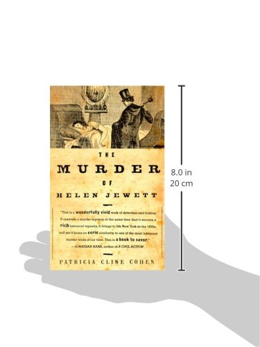 """the murder of helen jewett by patricia Patricia cline cohen, at the wayback machine (archived may 1, 2008), 17 legal studies forum 2 (1993) patricia cline cohen, the murder of helen jewett the new york city newspapers referred to her as """"the girl in green"""" – green was her color and it caught reporters eyes 23 year old helen jewett was a beautiful."""