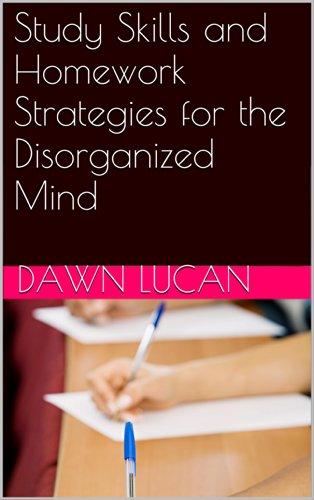 Study Skills and Homework Strategies for the Disorganized Mind