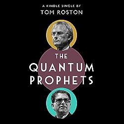 The Quantum Prophets