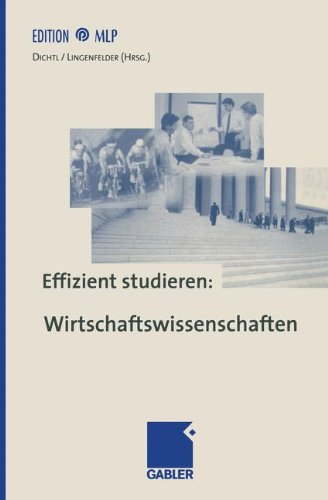 Effizient studieren, Wirtschaftswissenschaften (Edition MLP)