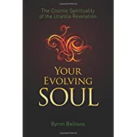 Your Evolving Soul: The Cosmic Spirituality of the Urantia Revelation