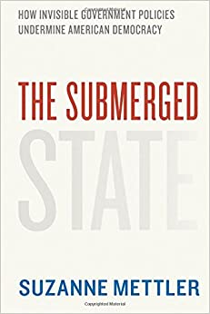 Book The Submerged State: How Invisible Government Policies Undermine American Democracy (Chicago Studies in American Politics)