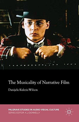 The Musicality of Narrative Film (Palgrave Studies in Audio-Visual Culture) by Palgrave Macmillan