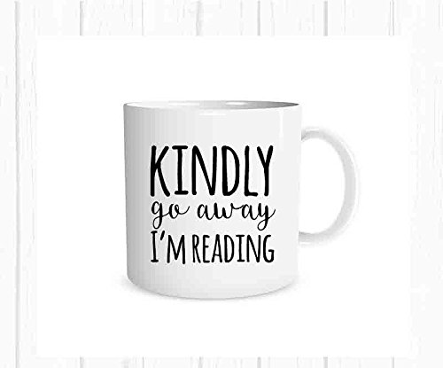 Kindly Go Away, I'm Reading Mug, Book Coffee Cup, Book Lover's Gift