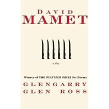 Glengarry Glen Ross: A Play
