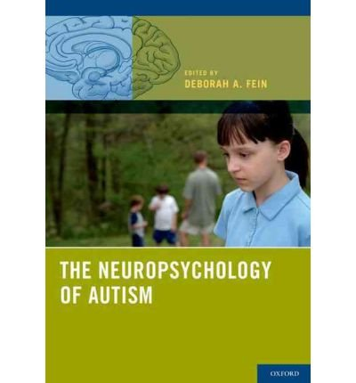 [(The Neuropsychology of Autism)] [Author: Deborah A. Fein] published on (June, 2011)