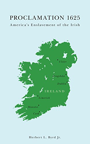 (Proclamation 1625: America's Enslavement of the Irish)