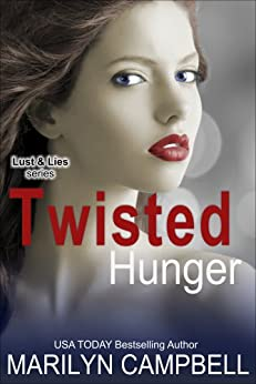 Twisted Hunger (Lust and Lies Series, Book 2) by [Campbell, Marilyn]