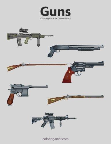 Guns Coloring Book for Grown-Ups 2 (Volume 2)