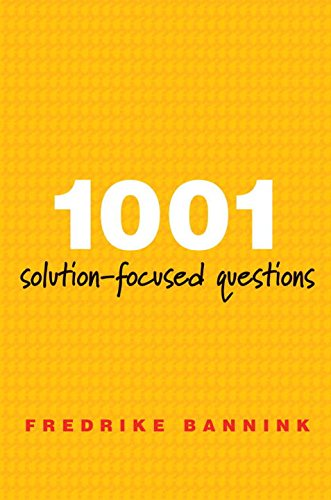 1001 Solution-Focused Questions: Handbook for Solution-Focused Interviewing (Norton Professional Book) by W W Norton Company