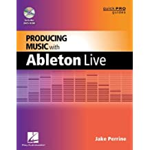 Producing Music with Ableton Live (Guide Pro Guides)