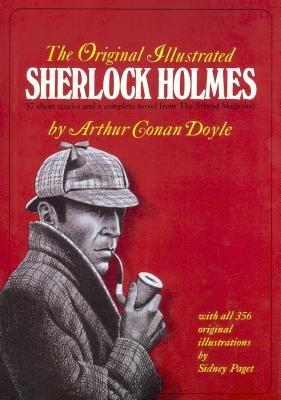 Illustrated Short - The Original Illustrated Sherlock Holmes: 37 Short Stories plus a Complete Novel