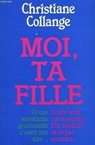 Moi, ta fille par Christiane Collange