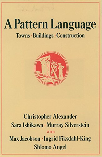 A Pattern Language: Towns, Buildings, Construction (Center for Environmental Structure Series)