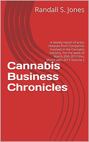 41BhM1w27hL - Cannabis Business Chronicles: A weekly report of press releases from Companies involved in the Cannabis Industry. For the week of March 20th 2017 thru March 24th 2017 Volume 2