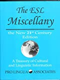 The ESL Miscellany : The 21st Century Edition, Clark, Raymond C. and Moran, Patrick R., 0866471812