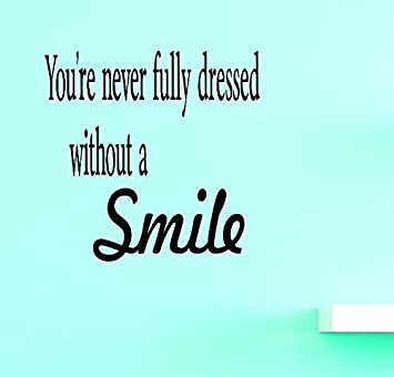 Design with Vinyl JER 683 1 Youre Never Fully Dressed Without a Smile Black Vinyl Wall Decal 12 x 18
