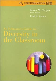 An Educator's Guide to Diversity in the Classroom by Carl A. Grant (2002-12-31)