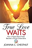 True Love Waits, Joanna C. Chestnut, 1483630153