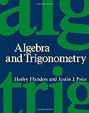 Algebra and Trigonometry, Flanders, Harley and Price, Justin J., 012259665X