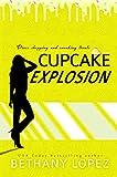 Cupcake Explosion (Cupcakes Book 4)