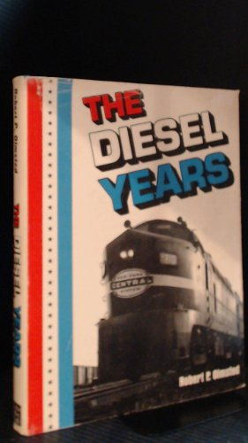 Fairbanks Morse Diesel (The Diesel Years (Alco, Baldwin, Electro-Motive Division, Fairbanks-Morse, General Electric))
